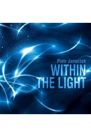 (e) Within The light - Piotr Janeczek