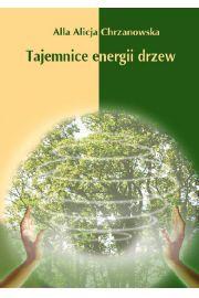 (e) Tajemnice energii drzew - Alicja Chrzanowska