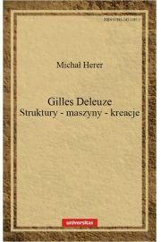 Gilles Deleuze Struktury maszyny kreacje