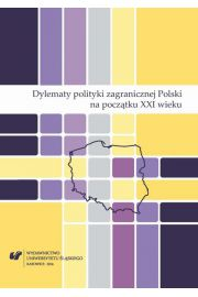 Dylematy polityki zagranicznej Polski na pocz�tku XXI wieku