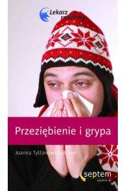 Przezi�bienie i grypa. Lekarz rodzinny - Joanna Tyl�anowska-Kisiel