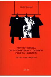 Portret księdza w wyobrażeniach i ocenach polskiej młodzieży