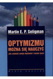 Optymizmu mo�na si� nauczy� - Martin E.P. Seligman