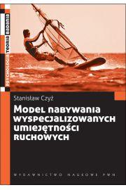Model nabywania wyspecjalizowanych umiej�tno�ci ruchowych