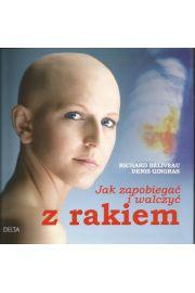 Jak zapobiega� i walczy� z rakiem