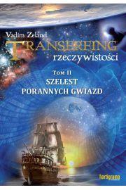 Transerfing rzeczywistości Tom 2 Szelest porannych gwiazd