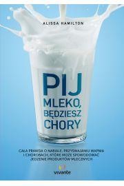 Pij mleko, b�dziesz chory