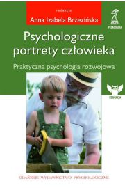Psychologiczne portrety cz�owieka. Praktyczna psychologia rozwojowa