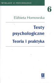 Testy psychologiczne teoria I praktyka wykład z psychologii tom 6