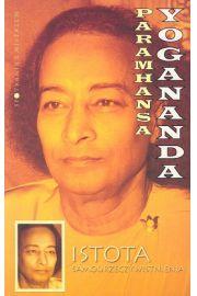 Istota samourzeczywistnienia  - Yogananda Paramhansa