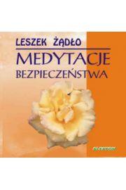 Medytacje bezpieczeństwa - CD - Leszek Żądło