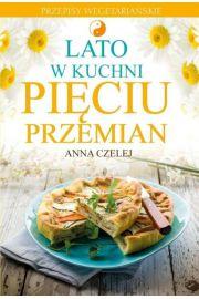 Lato w kuchni Pi�ciu Przemian. Przepisy wegetaria�skie