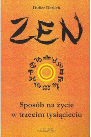 Zen. Sposób na życie w trzecim tysiącleciu - Derlich Didier