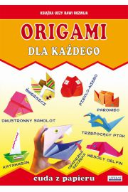Origami dla każdego. Cuda z papieru