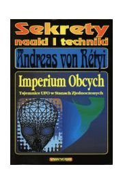 Imperium Obcych. Tajemnice UFO... - Andreas von R�tyi