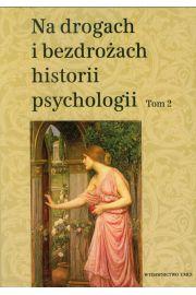 Na drogach i bezdrożach historii psychologii Tom 2