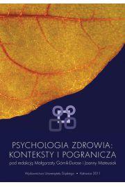 Psychologia zdrowia: konteksty i pogranicza