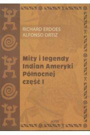 Mity i legendy Indian Ameryki Północnej część 1