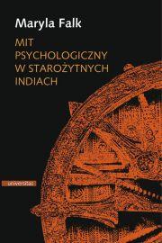Mit psychologiczny w starożytnych Indiach - Falk Maryla