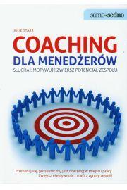 Samo sedno. Coaching dla menedżerów. Słuchaj, motywuj i zwiększ potencjał zespołu
