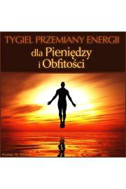 (e) Tygiel przemiany energii - dla Pieni�dzy i Obfito�ci - Pawe� Sta�