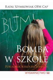Bomba w szkole czyli poradnik rekolekcjonisty