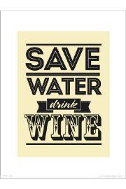Save Water Drink Wine - art print