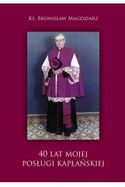 40 lat Mojej Posługi Kapłańskiej