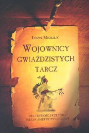 Wojownicy gwiaździstych tarcz - Leszek Michalik