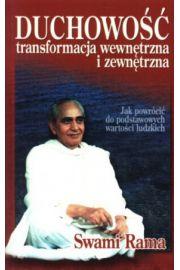 Duchowość. Transformacja wewnętrzna i zewnętrzna. Jak powrócić do podstawowych wartości ludzkich