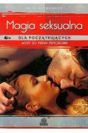 Magia seksualna dla początkujących . Wstęp do prawa przyciągania