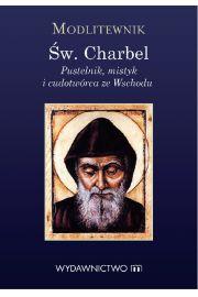 Modlitewnik św. Charbel. Pustelnik, mistyk i cudotwórca ze Wschodu