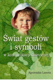 �wiat gest�w i symboli w komunikacji dzieci�cej