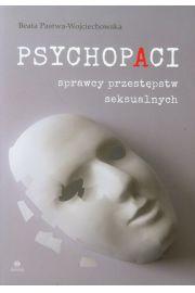 Psychopaci. Sprawcy przestępstw seksualnych