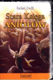 Stara Księga Aniołów - Rafael Or-El