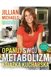 Opanuj swój metabolizm. Książka kucharska
