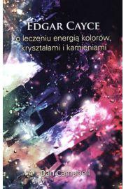 Edgar Cayce o leczeniu energią kolorów, kryształami i kamieniami