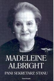 Pani Sekretarz Stanu - Albright Madeleine