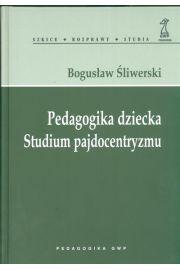 Pedagogika dziecka Studium pajdocentryzmu