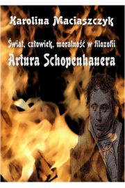 �wiat cz�owiek moralno�� w filozofii Artura Schopenhauera