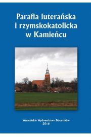 Parafia lutera�ska i rzymskokatolicka w Kamie�cu