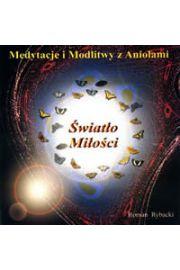 (e) Medytacje i modlitwy z aniołami - Światło Miłości - Roman Rybacki