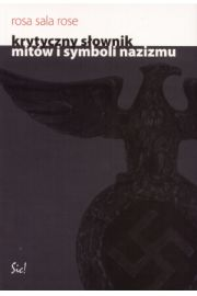 Krytyczny s�ownik mit�w i symboli nazizmu