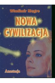 Anastazja tom VIII. - Nowa Cywilizacja
