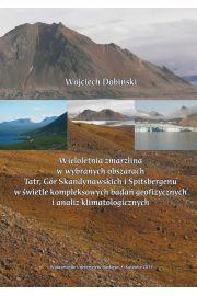 Wieloletnia zmarzlina w wybranych obszarach Tatr, Gór Skandynawskich i Spitsbergenu w świetle kompleksowych badań geofizycznych i analiz klimatologicznych