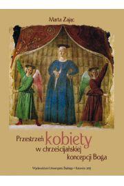 Przestrzeń kobiety w chrześcijańskiej koncepcji Boga