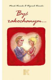 Być zakochanym...