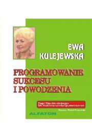 Programowanie sukcesu i powodzenia - Ewa Kulejewska