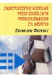 Zabezpieczenie mieszka� przed szkodliwym promieniowaniem - Zbigniew Osi�ski