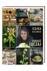 Dzika kuchnia - Łuczaj Łukasz